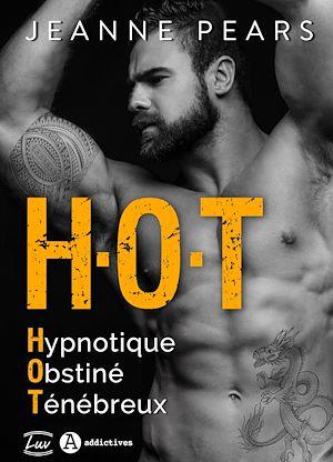 Téléchargez le livre :  H.O.T - Hypnotique, Obstiné, Ténébreux