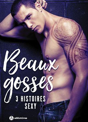 Téléchargez le livre :  Beaux gosses – 3 histoires sexy