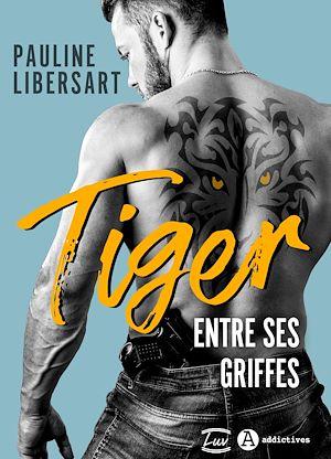Téléchargez le livre :  Tiger – Entre ses griffes - Teaser