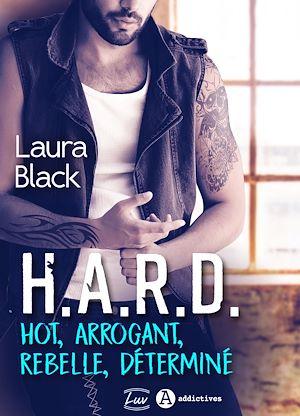 Téléchargez le livre :  H.A.R.D. – Hot, Arrogant, Rebelle, Déterminé