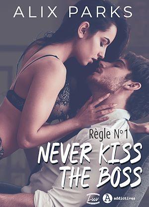 Téléchargez le livre :  Règle n° 1 : Never Kiss The Boss