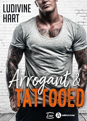 Téléchargez le livre :  Arrogant and Tattooed - Teaser