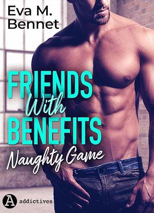 Téléchargez le livre :  Friends with Benefits. Naughty Game