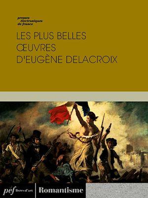 Téléchargez le livre :  Les plus belles œuvres d'Eugène Delacroix