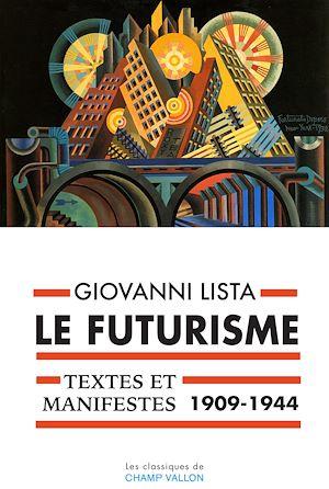 Téléchargez le livre :  Le Futurisme, textes et manifestes (1909-1944)