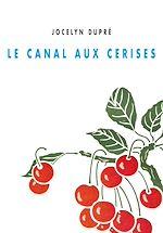 Télécharger le livre :  Le canal aux cerises