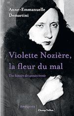 Télécharger le livre :  Violette Nozière, la fleur du mal