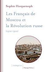 Télécharger le livre :  Les Français de Moscou et la révolution russe