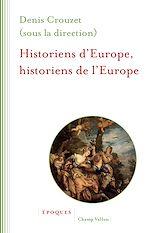 Télécharger le livre :  Historiens d'Europe, historiens de l'Europe
