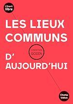Télécharger le livre :  Les lieux communs d'aujourd'hui