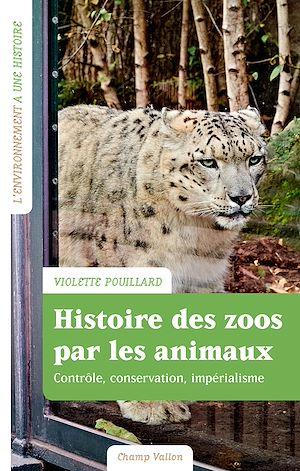 Téléchargez le livre :  Histoire des zoos par les animaux