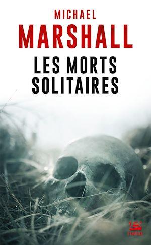 Téléchargez le livre :  Les Morts solitaires