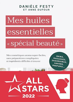 Téléchargez le livre :  Mes huiles essentielles « spécial beauté »