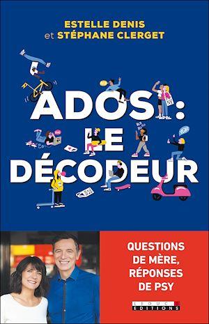 Téléchargez le livre :  Ados : le décodeur