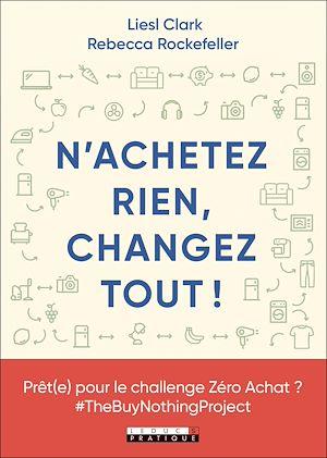 Téléchargez le livre :  N'achetez rien, changez tout !