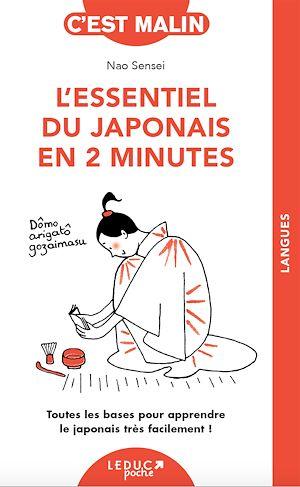 Téléchargez le livre :  L'essentiel du japonais en 2 minutes, c'est malin