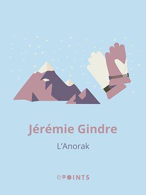 Téléchargez le livre :  L'Anorak
