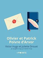 Télécharger le livre :  Victor Hugo et Juliette Drouet. Je souffre trop, je t'aime trop