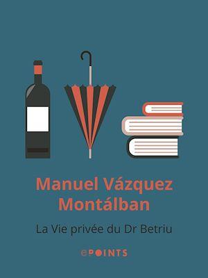 Téléchargez le livre :  La Vie privée du Dr Betriu