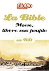 Téléchargez le livre numérique:  La Bible en BD, Moïse libère son peuple