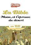 Téléchargez le livre numérique:  La Bible en BD, Moïse et l'épreuve du désert