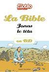 Téléchargez le livre numérique:  La Bible en BD, Jonas le têtu