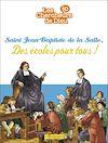 Téléchargez le livre numérique:  Saint Jean-baptiste de la Salle, Des écoles pour tous !