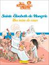 Téléchargez le livre numérique:  Sainte Elisabeth de Hongrie, Une reine de coeur