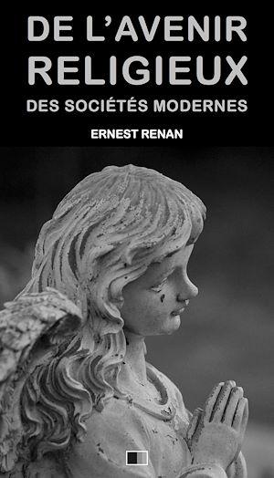 Téléchargez le livre :  De l'avenir religieux des sociétés modernes