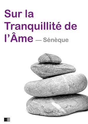 Téléchargez le livre :  Sur la tranquillité de l'âme