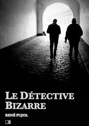 Téléchargez le livre :  Le Détective Bizarre