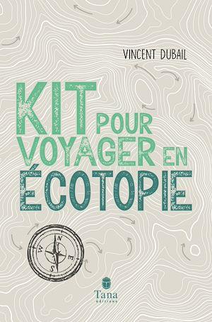 Téléchargez le livre :  Kit pour voyager en écotopie