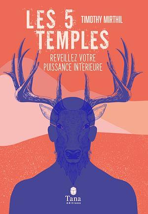 Téléchargez le livre :  Les 5 temples - Réveillez votre puissance intérieure