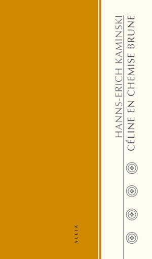 Téléchargez le livre :  Céline en chemise brune