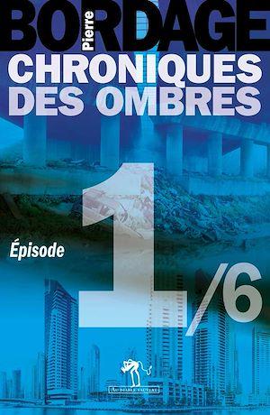 Téléchargez le livre :  Chroniques des Ombres épisode 1