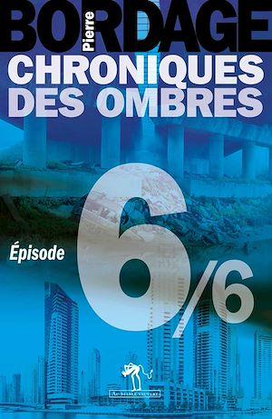 Téléchargez le livre :  Chroniques des Ombres épisode 6