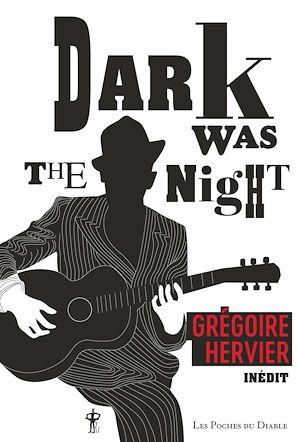 Téléchargez le livre :  Dark Was the Night