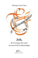 Télécharger le livre :  Job, de l'errance du coeur au secret de l'embryologie