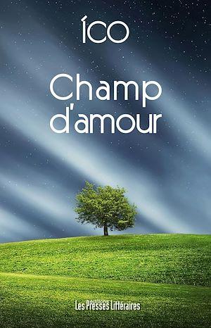 Téléchargez le livre :  Champ d'amour