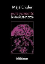 Télécharger le livre :  Mots pigmentés - Les couleurs en prose