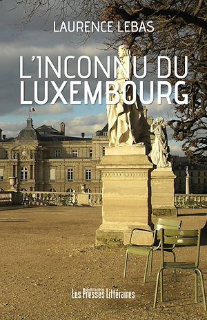 Téléchargez le livre :  L'inconnu du Luxembourg