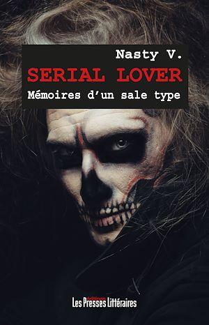 Téléchargez le livre :  Serial Lover - Mémoires d'un sale type