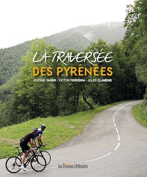 Téléchargez le livre :  La traversée des Pyrénées