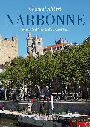 Téléchargez le livre :  Narbonne regards d'hier et d'aujourd'hui