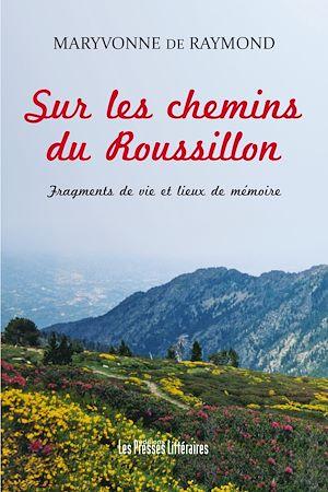 Téléchargez le livre :  Sur les chemins du Roussillon