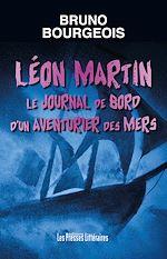 Télécharger le livre :  Léon Martin le journal de bord d'un aventurier des mers