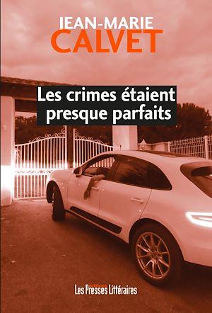 Téléchargez le livre :  Les crimes étaient presque parfaits