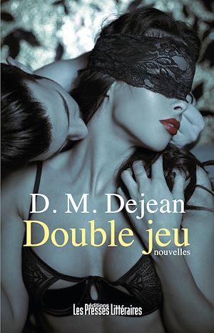 Téléchargez le livre :  Double Jeu