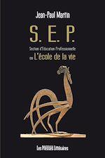 Télécharger le livre :  SEP - Section d'Education Professionnelle ou l'école de la vie