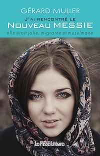 Télécharger le livre : J'ai rencontré le nouveau messie elle était jolie, migrante et musulmane
